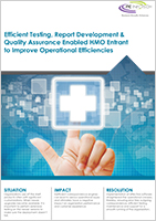 Improve operational efficiencies via efficient testing, report development & quality assurance