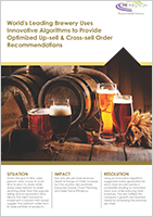 World's Leading Brewery Uses Innovative Algorithms to Provide Optimized Up-sell & Cross-sell Order Recommendations