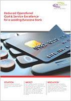 Reduced Operational Cost & Service Excellence for a Leading Eurozone Bank