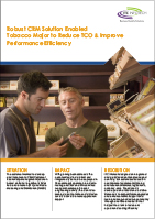 Robust CRM Solution Enabled Tobacco Major to Reduce TCO & Improve Performance Efficiency