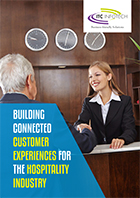 Connected Customer Experiences For Hospitality Industry