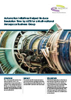 Automation Initiatives Helped Reduce Resolution Time by 60% for a Multi-national Aerospace Business Group