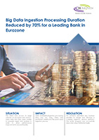 Big Data Ingestion Processing Duration Reduced by 70% for a Leading Bank in Eurozone